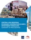 Central Asia Regional Economic Cooperation (CAREC) Investment Forum 2015 : Summary of Proceedings - eBook