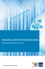 The Social Protection Indicator : Assessing Results for Asia - eBook