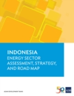 Indonesia : Energy Sector Assessment, Strategy, and Road Map - eBook