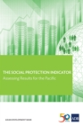The Social Protection Indicator : Assessing Results for the Pacific - eBook