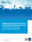Addressing Water Security in the People's Republic of China : The 13th Five-Year Plan (2016-2020) and Beyond - eBook