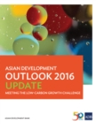 Asian Development Outlook 2016 Update : Meeting the Low-Carbon Growth Challenge - eBook