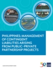Philippines : Management of Contingent Liabilities Arising from Public-Private Partnership Projects - eBook