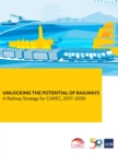 Unlocking the Potential of Railways : A Railway Strategy for CAREC, 2017-2030 - eBook