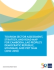 Tourism Sector Assessment, Strategy, and Road Map for Cambodia, Lao People's Democratic Republic, Myanmar, and Viet Nam (2016-2018) - eBook