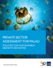 Private Sector Assessment for Palau : Policies for Sustainable Growth Revisited - eBook