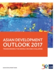 Asian Development Outlook 2017 : Transcending the Middle-Income Challenge - eBook
