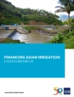 Financing Asian Irrigation : Choices Before Us - eBook