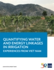 Quantifying Water and Energy Linkages in Irrigation : Experiences from Viet Nam - eBook