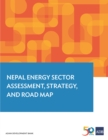 Nepal Energy Sector Assessment, Strategy, and Road Map - eBook