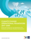 Climate Change Operational Framework 2017-2030 : Enhanced Actions for Low Greenhouse Gas Emissions and Climate-Resilient Development - eBook