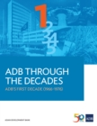 ADB Through the Decades: ADB's First Decade (1966-1976) - eBook