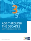 ADB Through the Decades: ADB's Third Decade (1987-1996) - eBook