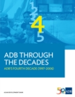 ADB Through the Decades: ADB's Fourth Decade (1997-2006) - eBook