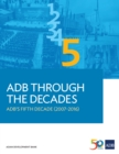 ADB Through the Decades: ADB's Fifth Decade (2007-2016) - eBook