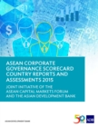 ASEAN Corporate Governance Scorecard Country Reports and Assessments 2015 : Joint Initiative of the ASEAN Capital Markets Forum and the Asian Development Bank - eBook