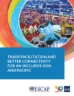 Trade Facilitation and Better Connectivity for an Inclusive Asia and Pacific - eBook