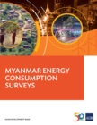 Myanmar Energy Consumption Surveys Report - eBook