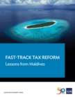 Fast-Track Tax Reform : Lessons from the Maldives - eBook