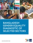 Bangladesh Gender Equality Diagnostic of Selected Sectors - eBook
