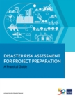 Disaster Risk Assessment for Project Preparation : A Practical Guide - eBook
