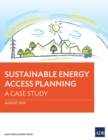 Sustainable Energy Access Planning : A Case Study - eBook
