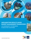 Implementing Results-Based Budget Management Frameworks : An Assessment of Progress in Selected Countries - eBook