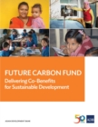 Future Carbon Fund : Delivering Co-Benefits for Sustainable Development - eBook