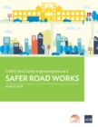 CAREC Road Safety Engineering Manual 2 : Safer Road Works - eBook