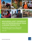 Measuring Asset Ownership and Entrepreneurship from a Gender Perspective : Methodology and Results of Pilot Surveys in Georgia, Mongolia, and the Philippines - eBook