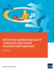 Boosting Gender Equality Through ADB Trade Finance Partnerships - eBook