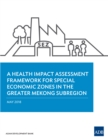 A Health Impact Assessment Framework for Special Economic Zones in the Greater Mekong Subregion - eBook