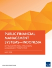 Public Financial Management Systems-Indonesia : Key Elements from a Financial Management Perspective - eBook