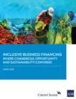 Inclusive Business in Financing : Where Commercial Opportunity and Sustainability Converge - eBook