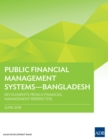 Public Financial Management Systems-Bangladesh : Key Elements from a Financial Management Perspective - eBook