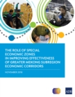The Role of Special Economic Zones in Improving Effectiveness of Greater Mekong Subregion Economic Corridors - eBook