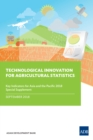 Technological Innovation for Agricultural Statistics : Special Supplement to Key Indicators for Asia and the Pacific 2018 - eBook