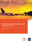 Aviation and the Role of CAREC : A Scoping Study - eBook