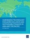 Harnessing Technology for More Inclusive and Sustainable Finance in Asia and the Pacific - eBook