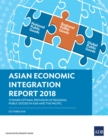 Asian Economic Integration Report 2018 : Toward Optimal Provision of Regional Public Goods in Asia and the Pacific - eBook