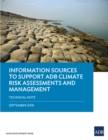 Information Sources to Support ADB Climate Risk Assessments and Management : Technical Note - eBook