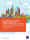 50 Climate Solutions from Cities in the People's Republic of China : Best Practices from Cities Taking Action on Climate Change - eBook