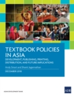 Textbook Policies in Asia : Development, Publishing, Printing, Distribution, and Future Implications - eBook