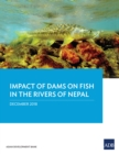Impact of Dam on Fish in the Rivers of Nepal - eBook