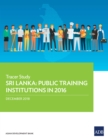 Sri Lanka: Public Training Institutions in 2016 : Tracer Study - eBook