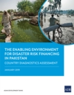 The Enabling Environment for Disaster Risk Financing in Pakistan : Country Diagnostics Assessment - eBook