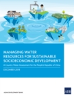 Managing Water Resources for Sustainable Socioeconomic Development : A Country Water Assessment for the People's Republic of China - eBook