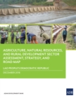 Lao People's Democratic Republic: Agriculture, Natural Resources, and Rural Development Sector Assessment, Strategy, and Road Map - eBook