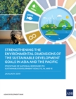 Strengthening the Environmental Dimensions of the Sustainable Development Goals in Asia and the Pacific : Stocktake of National Responses to Sustainable Development Goals 12, 14, and 15 - eBook