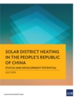 Solar District Heating in the People's Republic of China : Status and Development Potential - eBook